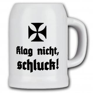 Krug / Bierkrug 0, 5l Klag nicht schluck Bier Trinken Stammtisch Kameraden #17169