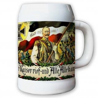 Der Kaiser rief und Alle Alle kamen! Kaiser Wilhelm Krug / Bierkrug 0, 5l #9808