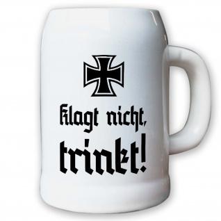 Krug / Bierkrug 0, 5l - Klagt nicht, trinkt! EK Alt deutsch Feiern Party #12046