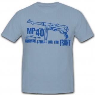 Mp-40 Maschinenpistole Germany Steel Militär Deutschland - T Shirt #6063