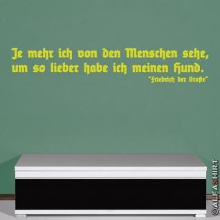 Menschen vs Hunde Zitat Spruch Friedrich der Große Wandtattoo 120x21cm A548