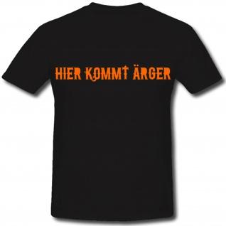 Hier kommt Ärger Stress Problem Fun Humor - T Shirt #1233