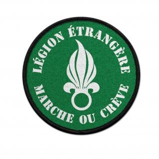 Patch MARCHE OU CREVE Fremden-Legion Aufnäher Abzeichen #36614