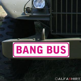 Magnetschild Bang Bus Pussy Wagon Fuck Truck Jungesellenabschied Hochzeit #A327