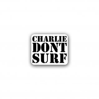 Aufkleber/Sticker Charlie don't surf US Army Vietnam Vietcong 8x7cm A1647