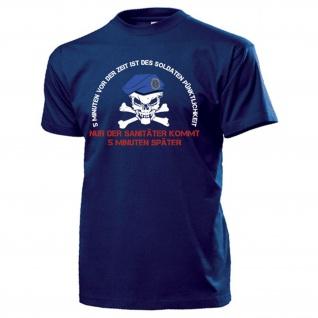 Der Sani kommt später BW Sanitäter Humor Fun Barett Soldat Spruch T-Shirt #15441