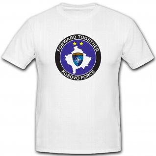 Wappen Abzeichen Nato Forward Together Kosovo Force Emblem - T Shirt #6056