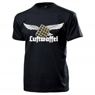 Luftwaffel Luftwaffe Waffel Humor Fun Spaß Kult luftig Altdeutsch T Shirt #17448