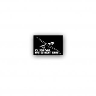 Aufkleber/Sticker Ich sehe was was du nicht siehst Drohne Aufklärer 10x7cm A3481