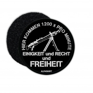 Patch Hier kommen 1200 pro Minute MG3 Moral BW Fun Humor Freiheit #32215