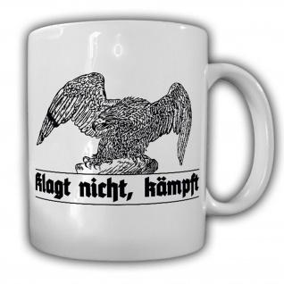 Klagt nicht, kämpft! Deutschland Preußen Adler Militär - Tasse #13225