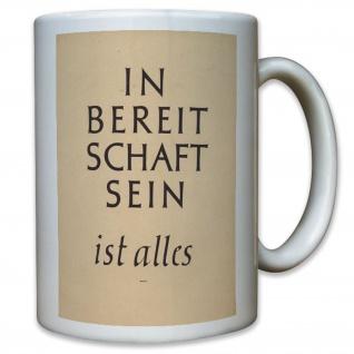In Bereitschaft sein ist alles Zitat Aufschrift - Kaffee Becher Tasse #11861