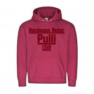 Bordeaux Roter Pulli EGS Wein Rot Hoody Hoodie Spaß Humor Fun Farbe #24516