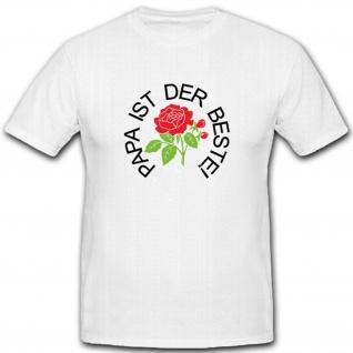 Papa ist der Beste Blume Vatertag Geschenk Geburtstag - T Shirt #2247