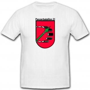 Panzerbataillon 31 Bundeswehr Bw Militär Kampfmaschine Panzertruppe - T Shirt #1264