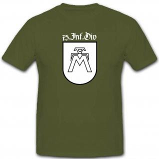 Einheit Wh 75.Infdiv Militär Infanterie Division Deutschland Heer T Shirt #2589