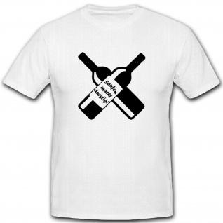Saufen macht Durstig Humor Spaß Fun Trinken Sauftour Kneipentour- T Shirt #3912