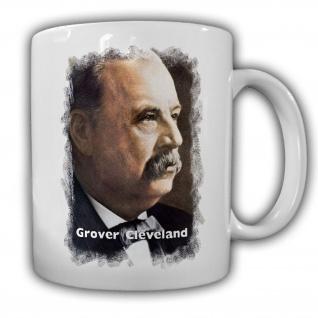 Tasse Präsident Grover Cleveland 22 Präsident America USA Becher Kaffee #14122