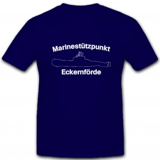 Marinestützpunkt Eckernförde Bundeswehr Marine Einheit - T Shirt #4246