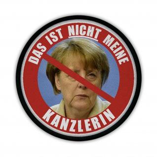 Anti Merkel Das ist NICHT meine Kanzlerin Protest Demo Patch Aufnäher #17296