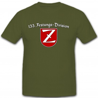 133. Festungs-Division Deutschland Truppenkennzeichen - T Shirt #9940