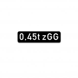 0, 45t zGG zulässiges Gesamtgewicht Tonnen Aufkleber Markierung 3, 5x14cm #A5524