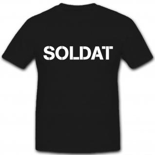 Soldat Soldier Bundeswehr BW Militär Heer Luftwaffe Marine - T Shirt #5070