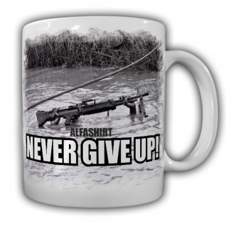 Never give up M60 MG Maschinengewehr Us Army Vietnam War Militär Tasse #15390