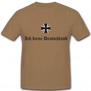 Ich diene Deutschland Slogan Bundeswehr Kreuz - T Shirt #4119