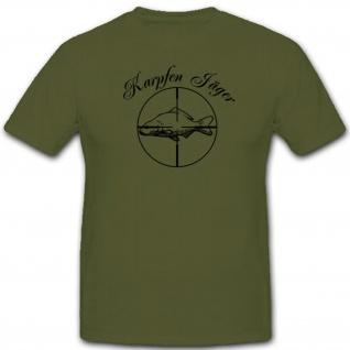 Karpfen Jäger Fisch Angeln Jagen Hobby Entspannen Humor Fun Spaß - T Shirt #3879