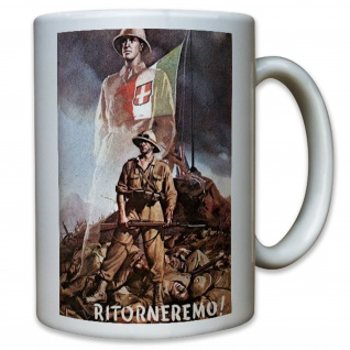 Ritorneremo! Rückkehr Italien England Soldaten Krieg Propaganda - Tasse #11571