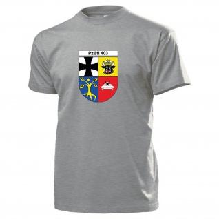 PzBtl 403 Panzer Bataillon Bundeswehr Wappen Abzeichen - T Shirt #13126