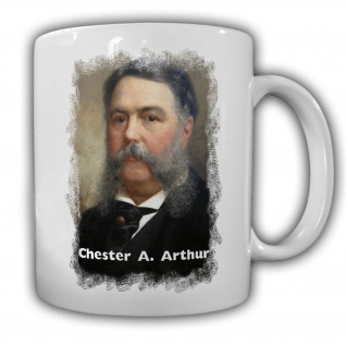 Tasse Präsident Chester A. Arthur 21 Präsident Amerika States America USA #14121
