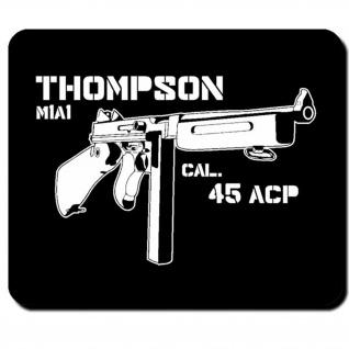 Waffe Maschinenpistole Thompson M1A1 Cal. 45ACP US Army Militär - Mauspad #7751
