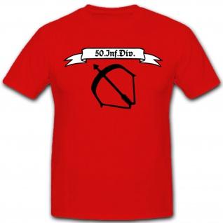 50. Infanterie Division InfDiv Wappen Abzeichen Emblem - T Shirt #5146