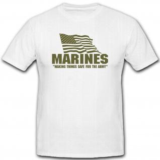 Marines making things Safe Heer Usa Militär Einheit Flagge Usa - T Shirt #7738