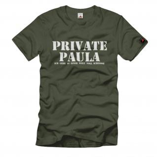 Private Paula Ich lebe in einer Welt voll Scheiße Fun Humor Spaß - T Shirt #1208