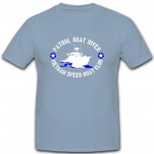 Patrol Boat River Vietnam Speed Boat Club Boot Schiff US Army - T Shirt #5436