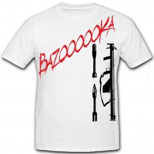 BAZOOOOOKa Panzerfaust US United States Army Amerika - T Shirt #8674