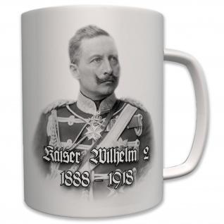 Kaiser Wilhelm II 1888-1918 Friedrich Wilhelm von Preußen - Tasse #7004