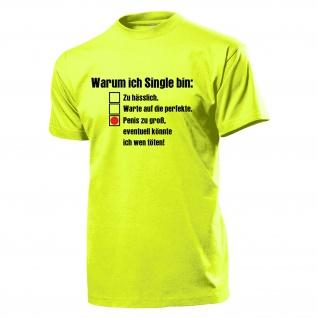 Warum ich Single bin Junggeselle Humor Fun Spaß Penis ollegen - T Shirt #14004