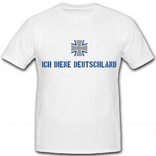 Ich diene Deutschland Bundeswehr Balken Kreuz - T Shirt #4120