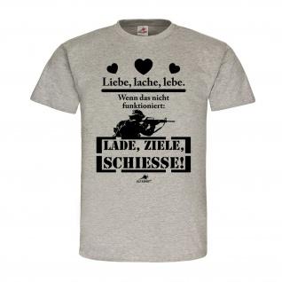 Liebe lache lebe! Wenn das nicht funktioniert - Lade ziele schiesse! #21541