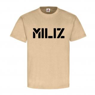 Miliz im Einsatz Army Para Militär Miliz - T Shirt #6858