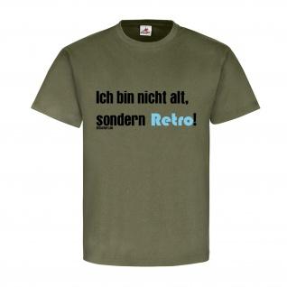 Ich bin nicht alt sondern retro 70er 80er 90er Kindheit Jugend T-shirt #19644