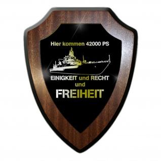 Wappenschild / Wandschild - Hier kommen 42000 PS EINIGKEIT und RECHT und FREIHEIT Schiff Fregatte Bundeswehr Marine Deutschland Militär Humor Spaß Fun #18879
