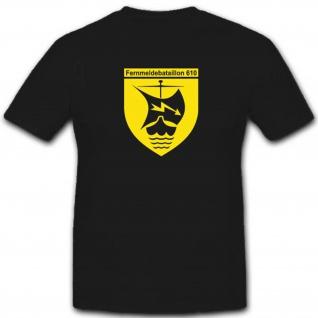 Fernmeldebataillon 610 Bundeswehr Wappen Verband Einheit Abzeichen T Shirt #3339