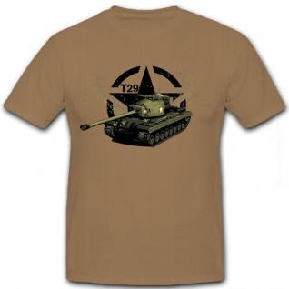 T29 Panzer Panzerkampfwagen Prototyp US Army Amerika WK Militär - T Shirt #8595