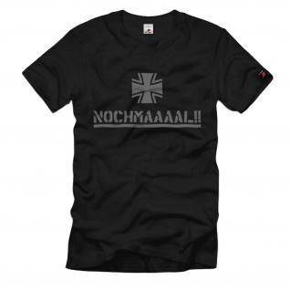 Nochmaaaaal!! - Bundeswehr Bw Bund Ausbilder Ausbildung Spruch - T Shirt #8153