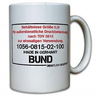 Druckbetankung Bundeswehr Humor Spaß Fun TDV Trinken Idee- Tasse #13081